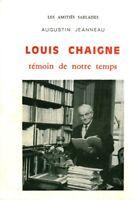 Livre ancien Louis Chaigne témoin de notre temps Augustin Jeanneau 1975 book