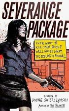 Swierczynski, Duane : Severance Package: A Novel