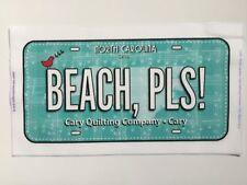 2018 Row by Row Experience Fabric License Plate - Beach, PLS! - North Carolina