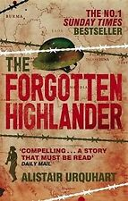 The Forgotten Highlander: My Incredible Story of, Alistair Urquhart, New