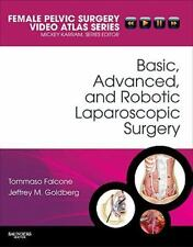 Basic, Advanced, and Robotic Laparoscopic Surgery: Female Pelvic Surgery Video A