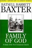 Family of God: A Study of the New Testament Church [Gospel Advocate Classics] ,