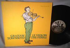 LP GRAHAM TOWNSEND Le Violon The Fiddle ROUNDER 7002 CANADA NEAR MINT