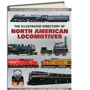 Illustrated Directory Of North American Locomotives (Hardcover) NEW