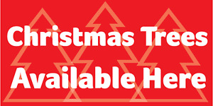 CHRISTMAS TREES ON SALE HERE BANNER SIGN PVC with Eyelets + Custom option 1