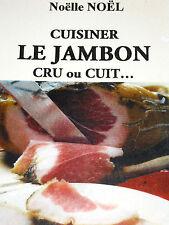 CUISINER LE JAMBON CRU ou CUIT... cuisine recettes