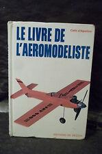 Carlo d'Agostino. LE LIVRE DE L'AÉROMODÉLISTE.  ( Sport. Mécanique. Artisanat )