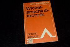 Scheel, Albrecht; VEB Technik Verlag: Wickelanschlußtechnik (1983)