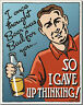 I Once Thought Beer Was Bad... funny metal sign  400mm x 320mm  (de)