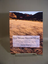 "You Were Never Here by David Rogers published in 2014 first edition, ""inscribed"""