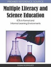 Multiple Literacy and Science Education : ICTs in Formal and Informal...