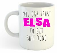 You Can Trust Elsa To Get S--t Done - Funny Named Gift Mug Pink