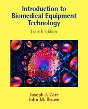 Introduction to Biomedical Equipment Technology (4th Edition), Joseph J. Carr, J