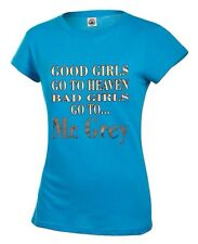 50 SHADES OF GREY T-SHIRT GOOD GIRLS GO TO HEAVEN BAD GIRLS GO TO... SIZES S-2XL