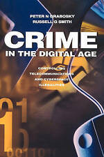 Crime in the Digital Age: Controlling Telecommunications and-ExLibrary