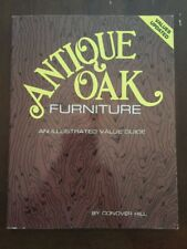 1997 Antique Oak Furniture: An Illustrated Value Guide by Conover Hill