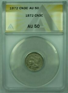 1872 3CN 3 Cent Piece Nickel ANACS AU-50