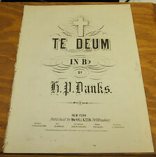 "1867 Sheet Music///TE DEUM IN KEY OF ""B-FLAT"", by H. P. Danks///HYMN OF PRAISE"