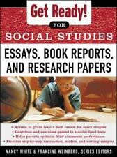 Get Ready! for Social Studies : Essays, Book Reports, and Research Papers