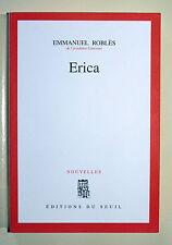 "Emmanuel ROBLÈS ""Erica"", Editions du seuil 1994. Edition originale. Un des 20 ex"