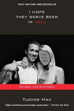I Hope They Serve Beer In Hell with 16 page photo insert by Tucker Max