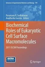 Biochemical Roles of Eukaryotic Cell Surface Macromolecules : 2011 ISCSM...