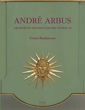 Andre Arbus: Architecte-decorateur des annees 40, , Perrin, Marie-Laure, Gastou,