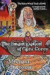 The Emancipation of Giles Corey by Michael Sortomme (2010, Paperback)