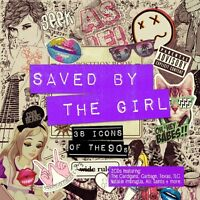 SAVED BY THE GIRL 2 CD TAXAS TLC NATALIE IMBRUGLIA CARDIGANS GARBAGE ROBYN +MORE