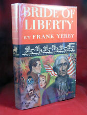 Frank Yerby BRIDE OF LIBERTY first edition in dust jacket. Nice copy.