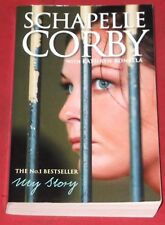 MY STORY ~ SCHAPELLE CORBY ~ with Kathryn Bonella