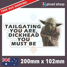 Yoda Tailgating You Are D*ckhead you must be sticker - funny JDM Star Wars car