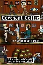 Covenant Coffee: the Unproduced Pilot by Bryan Cohen (2012, Paperback)