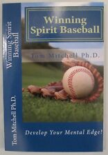 Winning Spirit Baseball : Develop Your Mental Edge! by Tom Mitchell Ph.D. New