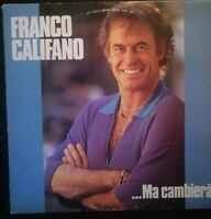 FRANCO CALIFANO - ...MA CAMBIERA' *ANNO 1985-DISCO VINILE 33 GIRI* N.87