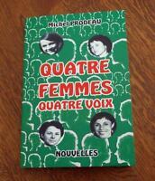 QUATRE FEMMES QUATRE VOIX - MICHEL PRODEAU - LIVRE NEUF