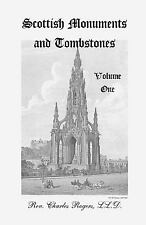 Scottish Monuments and Tombstones, Volume 1: By Charles Rodgers, Charles Rogers