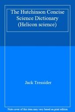The Hutchinson Concise Science Dictionary (Helicon science)-Jack Tressider