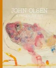 John Olsen: A Recipe For Art 'A recipe for art Santoro, Leanne
