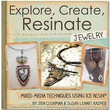 Ice Resin Explore, Create, Resinate Jewelry & Mixed Media Technique Book 120pg