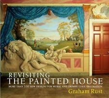 Revisiting the Painted House: More Than 100 New Designs for Mural and Trompe L'O