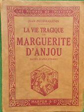 LA VIE TRAGIQUE DE MARGUERITE D'ANJOU REINE D'ANGLETERRE JEAN PETITHUGUENIN