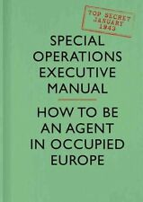 SOE Manual: How to be an Agent in Occupied Europe by British Special...