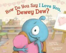 How Do You Say I Love You, Dewey Dew? by Leslie Staub: Used