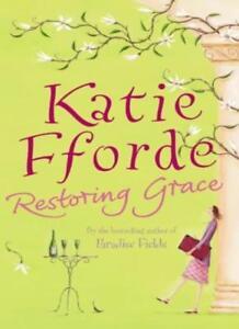 Restoring Grace By Katie Fforde. 9780712655668