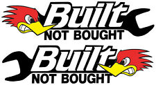 BUILT NOT BOUGHT STICKERS PAIR LEFT AND RIGHT FACING JDM RACE CAR STICKER
