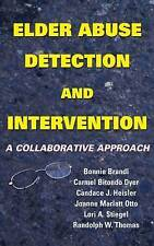 Elder Abuse Detection and Intervention: A Collaborative Approach (Ethics, Law an