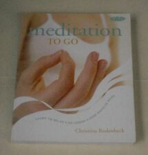 Meditation to Go: Learn to Relax, De-stress, Find Peace, Christina Rodenbeck