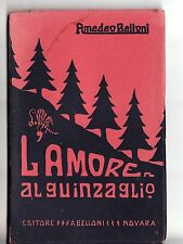 L'AMORE AL GUINZAGLIO AMEDEO BELLONI PROSE E VERSI  MONOGRAFIA AUTOGRAFATA 1937