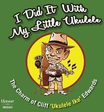 Cliff Edwards Ike - Did It with My Little Ukulele [New CD]